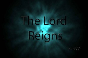 THE LORD REIGNS FOREVER! ::::::::::::::::::::::::::::::::::::::::::: [We should rejoice greatly during…