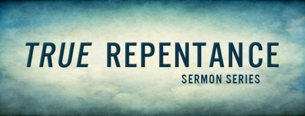 We are in the series Repentance