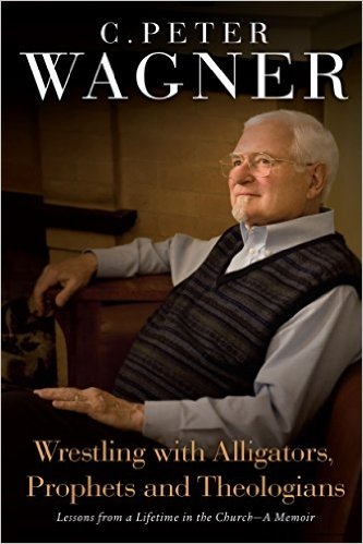 wrestling-with-alligators-prophets-and-theologians-c-peter-wagner