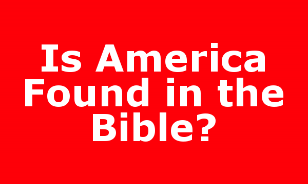Is America Found in the Bible?