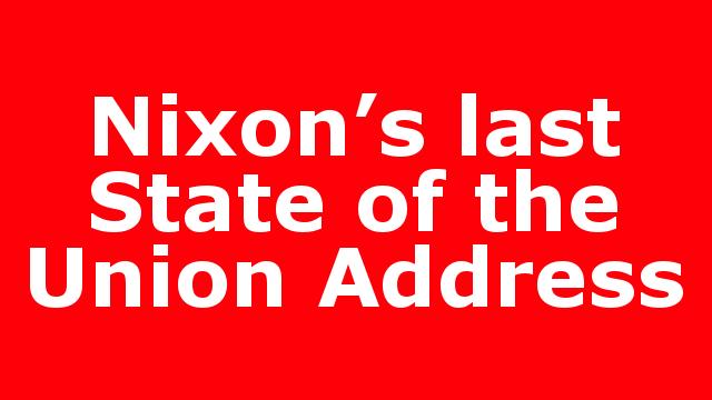 Nixon's last State of the Union Address