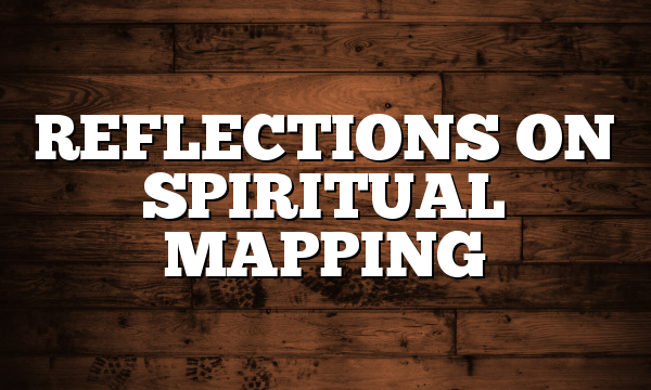 REFLECTIONS ON SPIRITUAL MAPPING