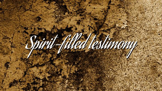 Spirit-filled testimony