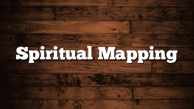 Spiritual Mapping