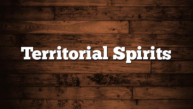 Territorial Spirits