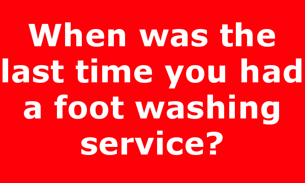 When was the last time you had a foot washing service?