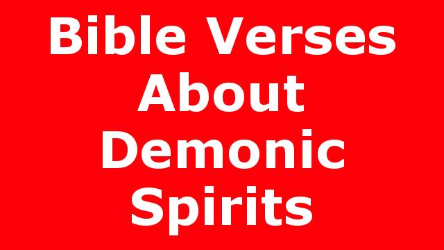 Bible Verses About Demonic Spirits