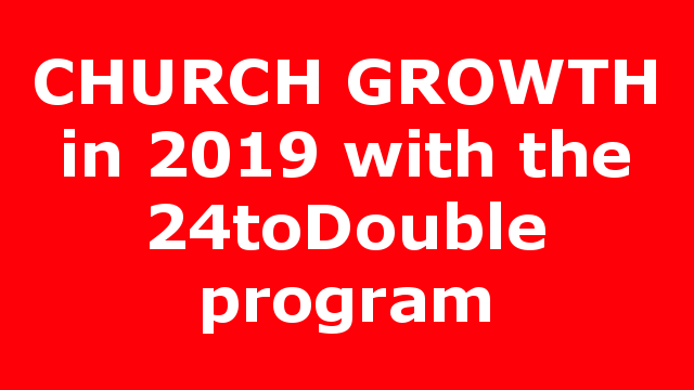 CHURCH GROWTH in 2019 with the  24toDouble program