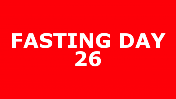 FASTING DAY 26