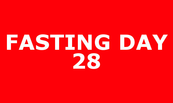 FASTING DAY 28