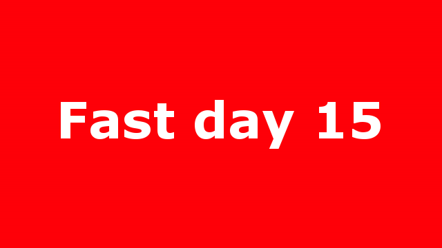 Fast day 15