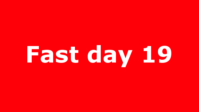Fast day 19