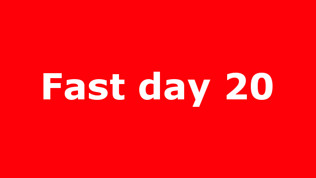 Fast day 20