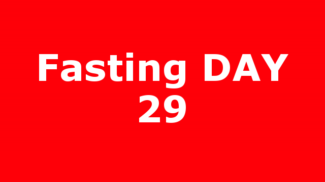 Fasting DAY 29