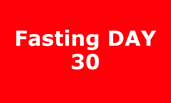 Fasting DAY 30