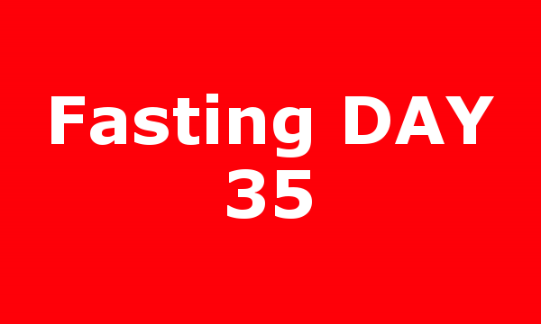 Fasting DAY 35