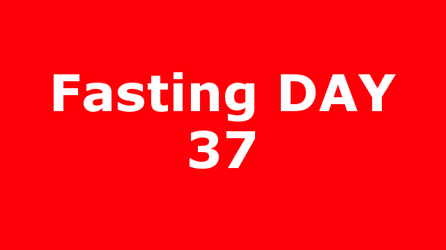 Fasting DAY 37