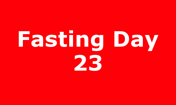 Fasting Day 23