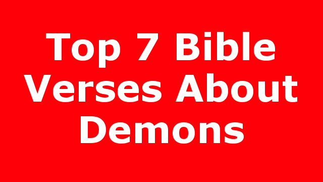 Top 7 Bible Verses About Demons