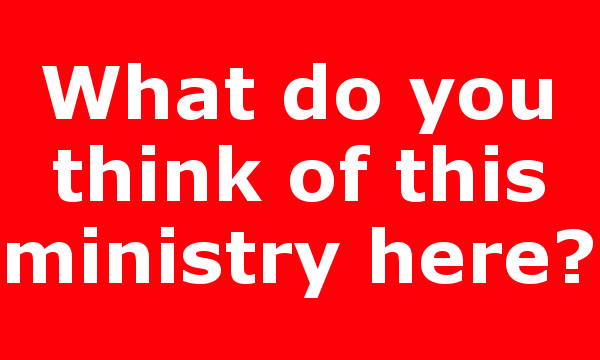 What do you think of this ministry here?