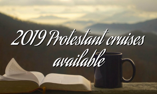 2019 Protestant cruises available