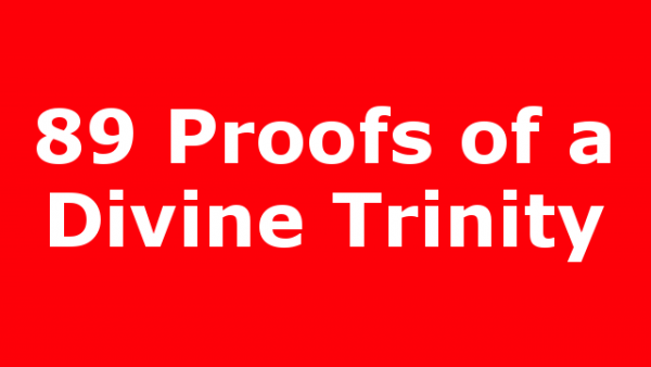89 Proofs of a Divine Trinity