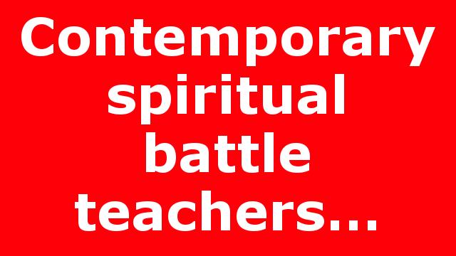 Contemporary spiritual battle teachers…