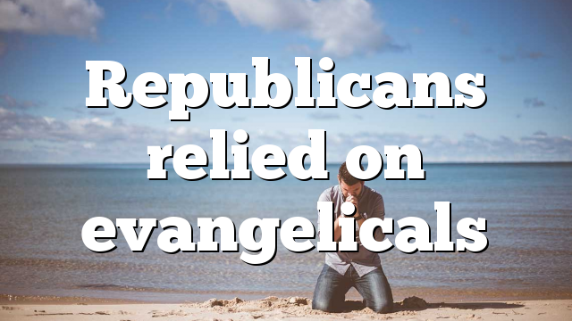 Republicans relied on evangelicals