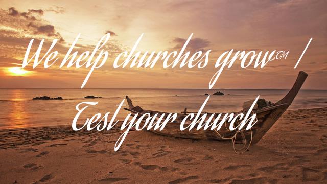 We help churches grow™ | Test your church