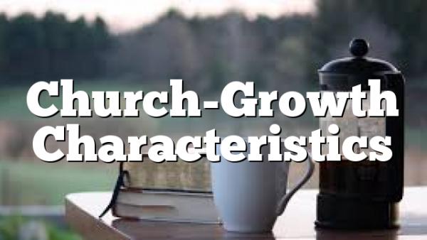 Church-Growth Characteristics