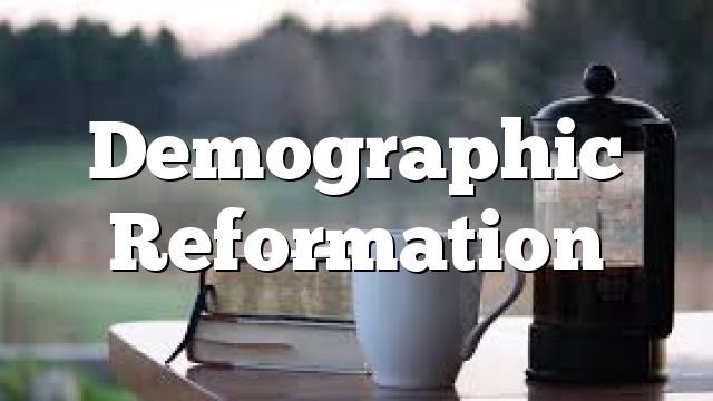 Demographic Reformation
