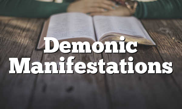 Demonic Manifestations