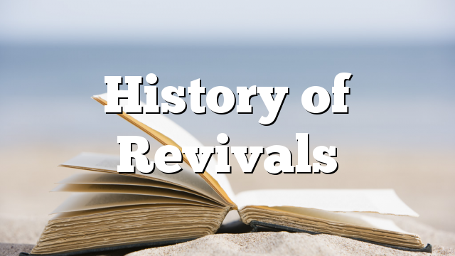 History of Revivals