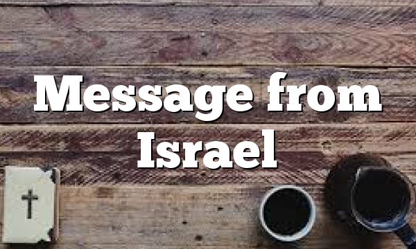 Message from Israel