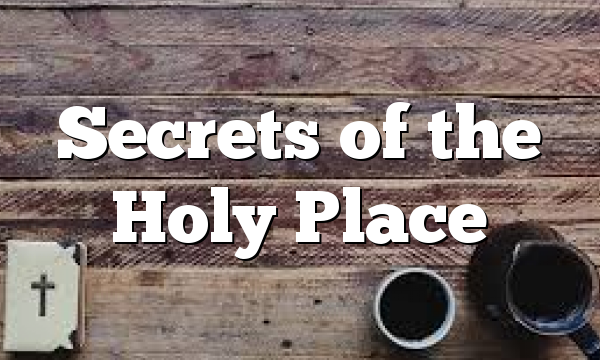 Secrets of the Holy Place