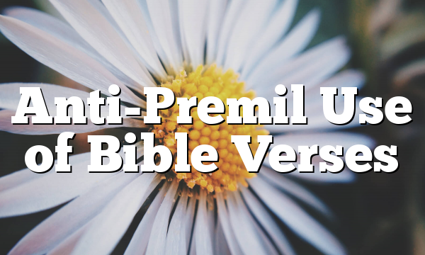 Anti-Premil Use of Bible Verses