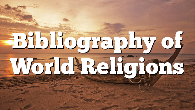 Bibliography of World Religions