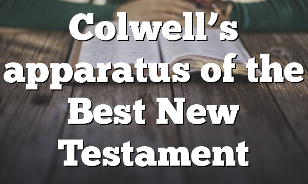Colwell's apparatus of the Best New Testament