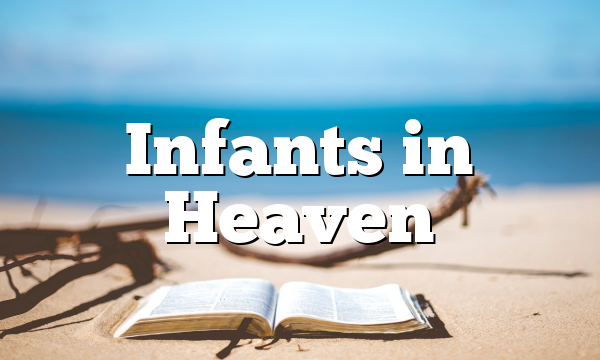 Infants in Heaven
