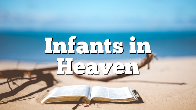 Infants in Heaven