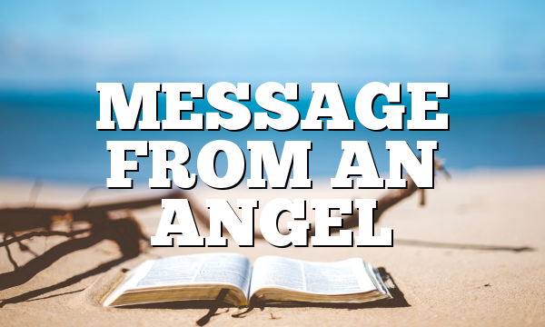 MESSAGE FROM AN ANGEL