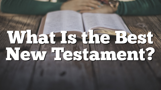 What Is the Best New Testament?