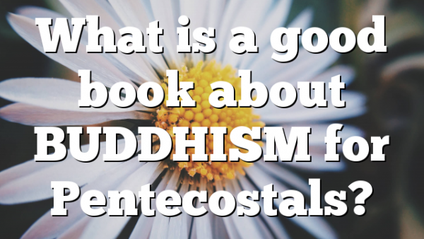 What is a good book about BUDDHISM for Pentecostals?