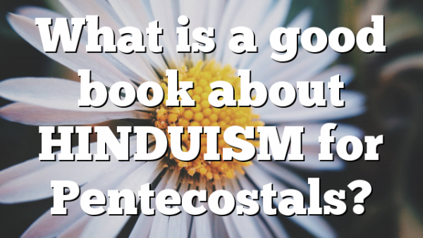 What is a good book about HINDUISM for Pentecostals?