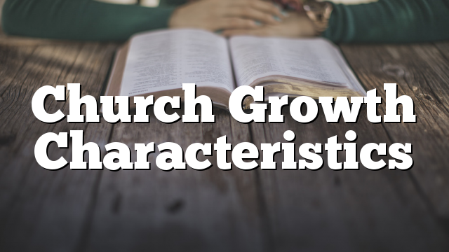 Church Growth Characteristics