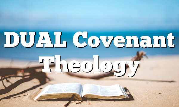 DUAL Covenant Theology