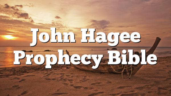 John Hagee Prophecy Bible