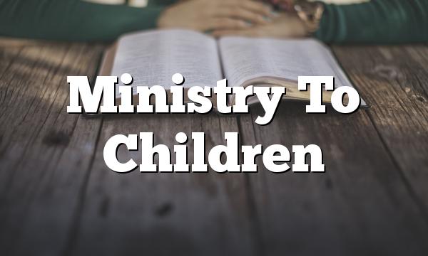 Ministry To Children