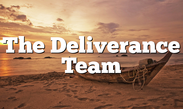 The Deliverance Team