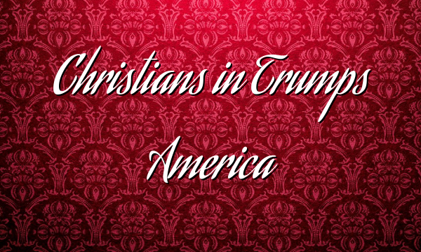 Christians in Trumps America